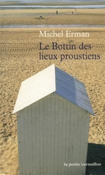 Le bottin des lieux proustiens - MichelErman