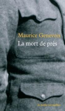 La mort de près - MauriceGenevoix