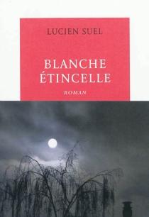 Blanche étincelle - LucienSuel