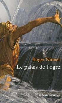 Le palais de l'ogre| Suivi de Histoire d'une reine morte - RogerNimier
