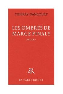 Les ombres de Marge Finaly - ThierryDancourt