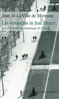 Les dimanches de Jean Dézert| Suivi de L'horizon chimérique| Suivi de Autres poèmes - Jean deLa Ville de Mirmont