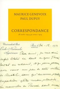 Correspondance : 28 août 1914-25 avril 1915 - PaulDupuy