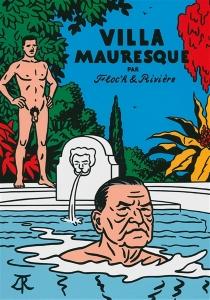 Villa mauresque : Somerset Maugham et les siens - Floc'h