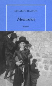 Monastère - EduardoHalfon