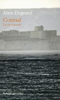 Conrad, la vie à la mer - AlainDugrand