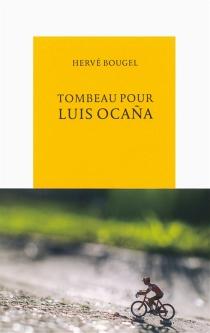 Tombeau pour Luis Ocana - HervéBougel