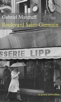 Boulevard Saint-Germain : récit - GabrielMatzneff