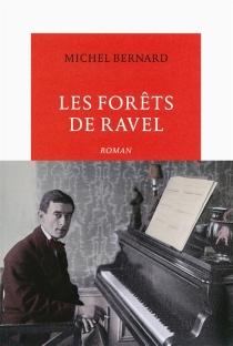 Les forêts de Ravel - MichelBernard