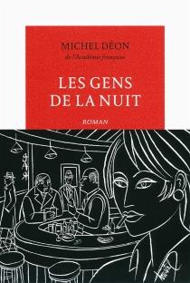 Les gens de la nuit - MichelDéon