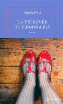 La vie rêvée de Virginia Fly - AngelaHuth