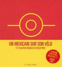 Un Mexicain sur son vélo : et 119 autres droodles - RogerPrice