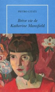 Brève vie de Katherine Mansfield - PietroCitati