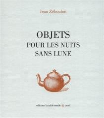 Objets pour les nuits sans lune - JeanZéboulon