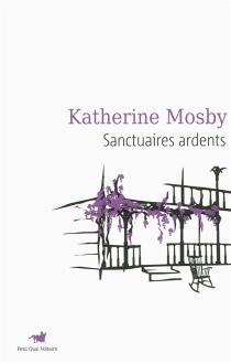 Sanctuaires ardents - KatherineMosby
