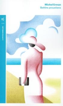 Bottins proustiens : personnages et lieux dans A la recherche du temps perdu - MichelErman