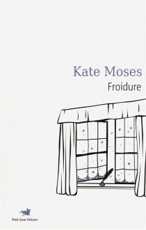 Froidure - Kate Moses