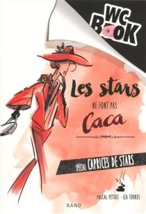 Les stars ne font pas caca, WC book : spécial caprices de stars - PascalPetiot