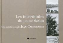 Les incertitudes du jeune Saxon - JeanCarbonnier