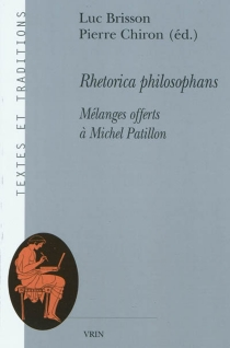 Rhetorica philosophans : mélanges offerts à Michel Patillon -
