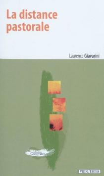 La distance pastorale : usages politiques de la représentation des bergers : XVIe-XVIIe siècles - LaurenceGiavarini