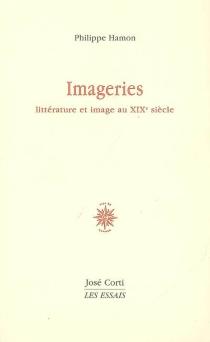 Imageries : littérature et image au 19e siècle - PhilippeHamon