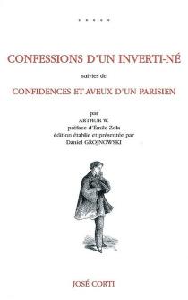 Confessions d'un inverti-né| Suivi de Confidences et aveux d'un Parisien -