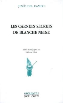 Les carnets secrets de Blanche-Neige - Jesus delCampo Gomez