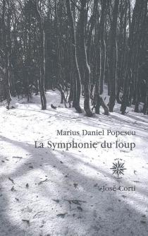La symphonie du loup - Marius DanielPopescu