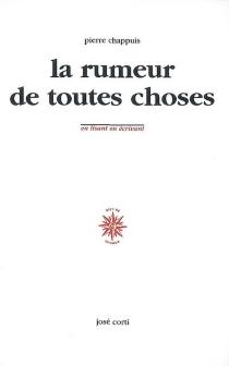 La rumeur de toutes choses - PierreChappuis