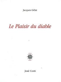 Le plaisir du diable - JacquesGélat
