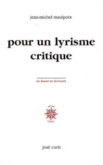 Pour un lyrisme critique - Jean-MichelMaulpoix