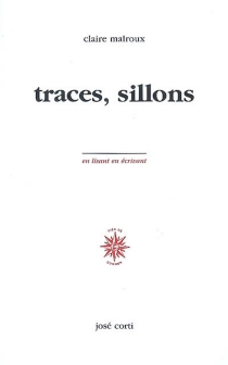 Traces, sillons - Claire Malroux