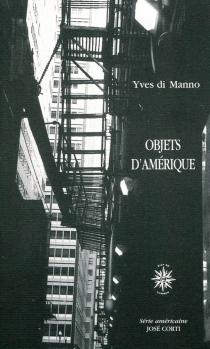 Objets d'Amérique - YvesDi Manno