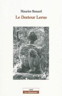 Le docteur Lerne, sous-dieu - MauriceRenard