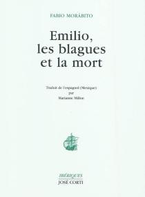 Emilio, les blagues et la mort - FabioMorábito