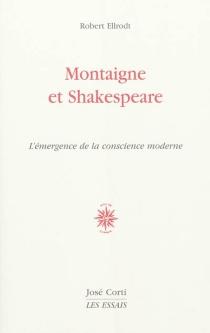 Montaigne et Shakespeare : l'émergence de la conscience moderne - RobertEllrodt