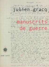 Manuscrits de guerre - Julien Gracq