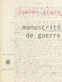 Manuscrits de guerre : édition fac-similé - JulienGracq