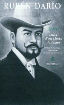 Azul : suivi d'un choix de textes - RubénDarío