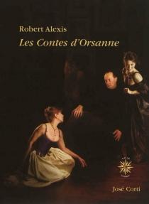 Les contes d'Orsanne - RobertAlexis