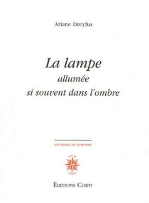 La lampe allumée si souvent dans l'ombre : 1986-2011 - ArianeDreyfus