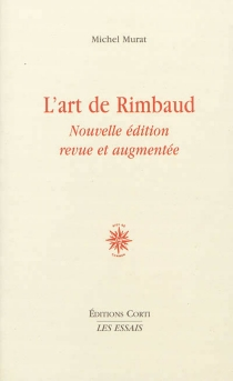 L'art de Rimbaud - Michel Murat