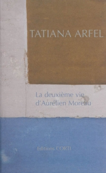 La deuxième vie d'Aurélien Moreau - TatianaArfel