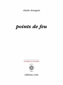 Points de feu - Claude Dourguin