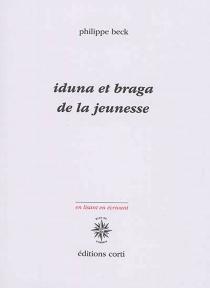 Iduna et Braga : De la jeunesse - PhilippeBeck