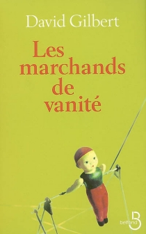 Les marchands de vanité - David Gilbert