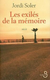 Les exilés de la mémoire - JordiSoler