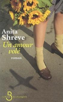 Un amour volé - AnitaShreve