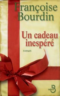 Un cadeau inespéré - FrançoiseBourdin